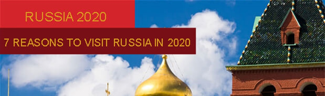 7 reasons to visit Russia in 2020