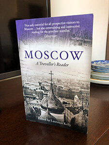 Moscow: A Traveller's Reader by Laurence Kelly